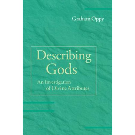 Describing Gods An Investigation Of Divine Attributes