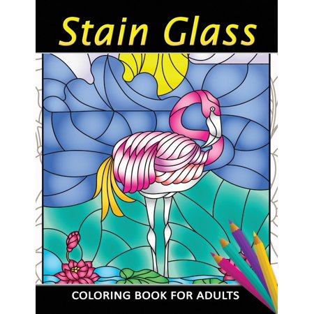 Stain Glass Coloring Book for Adults : Unique Coloring Book Easy, Fun, Beautiful Coloring Pages for Adults and Grown-Up Unique Stained Glass