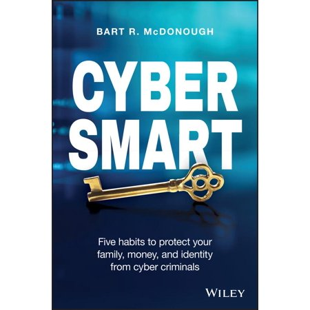 Cyber Smart : Five Habits to Protect Your Family, Money, and Identity from Cyber (Best Way To Protect Your Identity)