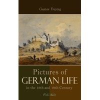 Pictures of German Life in the 18th and 19th Centuries (Vol. 1&2) - eBook