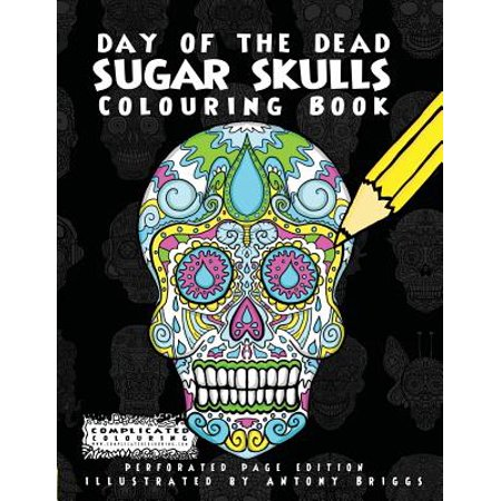 Day of the Dead - Sugar Skulls : Colouring - Sugar Skull Coloring Book