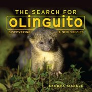 Sandra Markle's Science Discoveries: The Search for Olinguito (Hardcover)