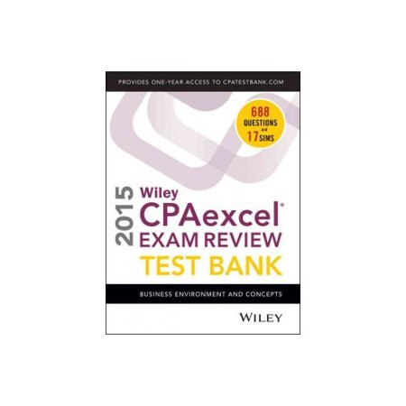 Wiley Cpaexcel Exam Review Test Bank 2015  Business Environment And Concepts