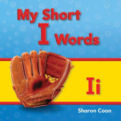 My Short I Words (My First Consonants and Vowels)