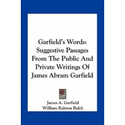 Garfield's Words : Suggestive Passages from the Public and Private Writings of James Abram Garfield