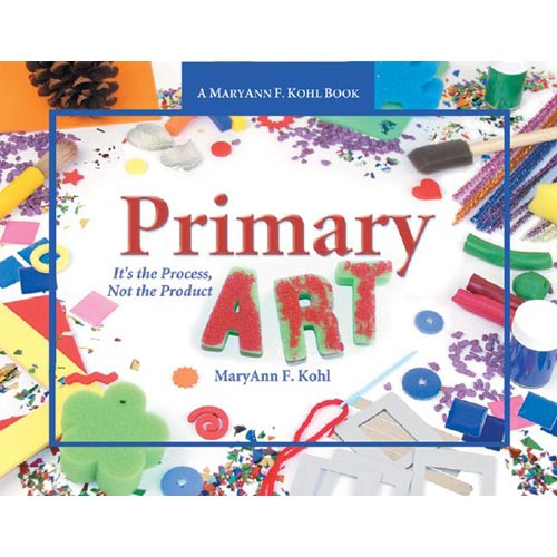 Primary Art : It's the Process, Not the Product