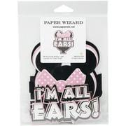 Paper Wizard Die-Cut-I'm All Ears**