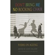 Don't Bring Me No Rocking Chair : Poems on Ageing