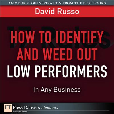 How to Identify and Weed Out Low Performers in Any Business - eBook