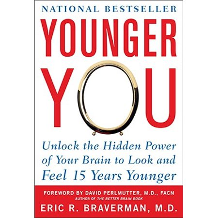 Younger You: Unlock the Hidden Power of Your Brain to Look and Feel 15 Years (The Power Look At Home Decorating For Men)