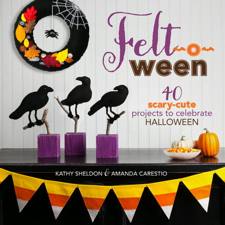 Felt-O-Ween : 40 Scary-Cute Projects to Celebrate - Halloween Art Projects Pinterest