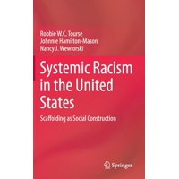 Systemic Racism in the United States: Scaffolding as Social Construction (Hardcover)