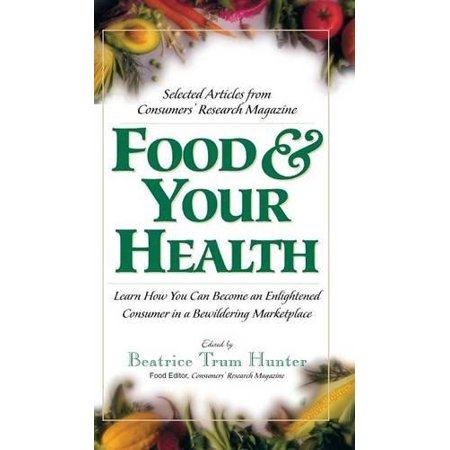 Food   Your Health  Selected Articles From Consumers Research Magazine  Revised