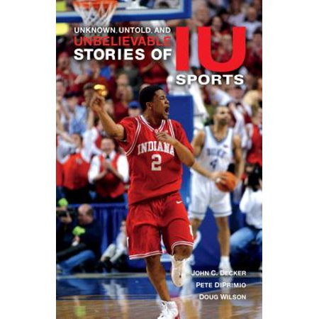 Unknown, Untold, and Unbelievable Stories of Iu Sports - Iu Basketball Halloween