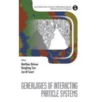 Lecture Notes Series, Institute for Mathematical Sciences, National University of Singapore: Genealogies of Interacting Particle Systems (Hardcover)