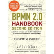 Bpmn 2.0 Handbook Second Edition : Methods, Concepts, Case Studies and Standards in Business Process Modeling Notation (Bpmn)