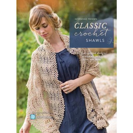 - Interweave Presents Classic Crochet Shawls : 20 Free-Spirited Designs Featuring Lace, Color and More