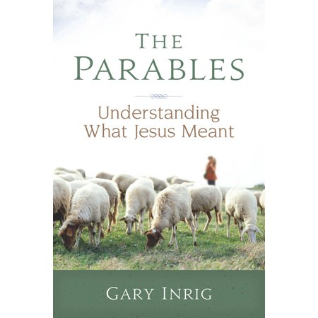The Parables : Understanding What Jesus Meant (Best Parables Of Jesus)