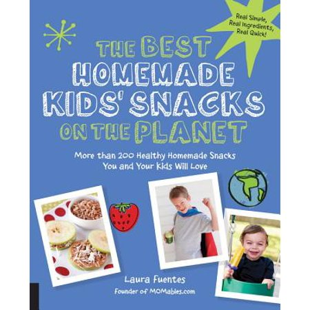 The Best Homemade Kids' Snacks on the Planet : More Than 200 Healthy Homemade Snacks You and Your Kids Will Love](Healthy Halloween Snack Ideas For Kids)