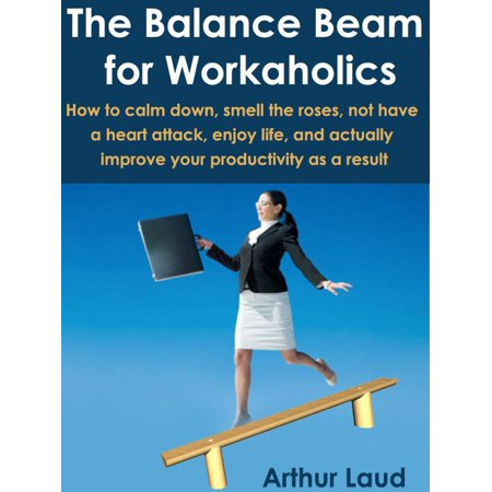 The Balance Beam for Workaholics - eBook
