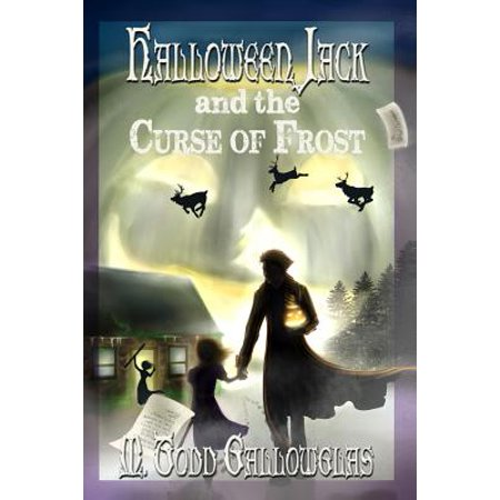 Halloween Jack and the Curse of Frost (Halloween Curses)