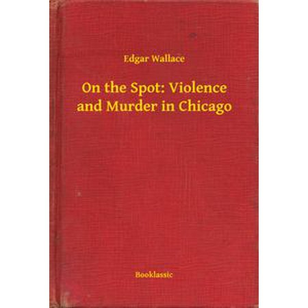 Halloween Chicago Murders (On the Spot: Violence and Murder in Chicago -)