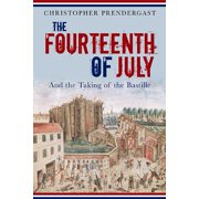 The Fourteenth of July : And the Taking of the Bastille