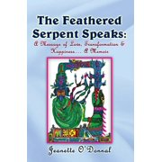 The Feathered Serpent Speaks: - eBook