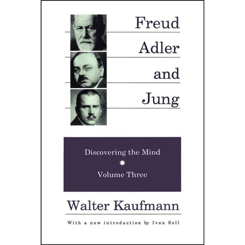 Freud, Adler, and Jung: Discovering the Mind