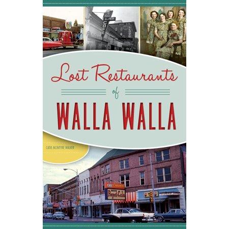 Lost Restaurants of Walla Walla (Hardcover)