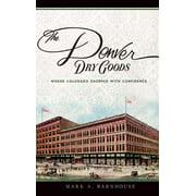 The Denver Dry Goods (Hardcover)