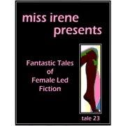 Miss Irene Presents - Tale 23 - eBook