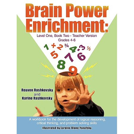 Critical Thinking Problem Solving (Brain Power Enrichment : Level One, Book Two-Teacher Version Grades 4-6: A Workbook for the Development of Logical Reasoning, Critical Thinking, and Problem Solving Skills )