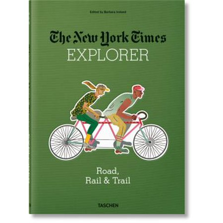 - The New York Times Explorer: Road, Rail & Trail - Hardcover