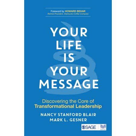 Your Life Is Your Message : Discovering the Core of Transformational Leadership (Paperback)