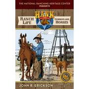 Ranch Life : Cowboys and Horses