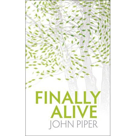 Finally Alive : What Happens When We Are Born Again? (Paperback)