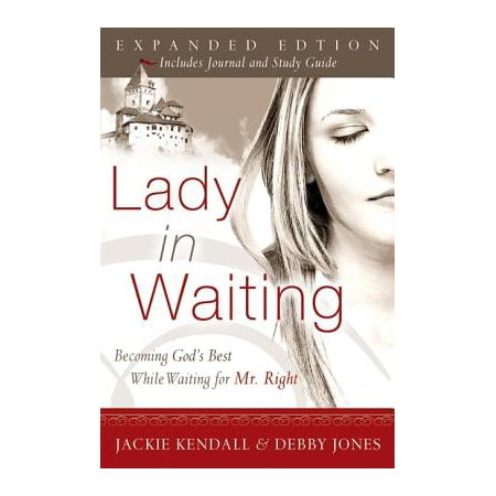Lady in Waiting : Becoming God's Best While Waiting for Mr. (Becoming Best Friends With God Rick Warren)