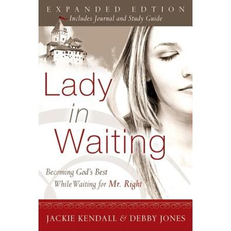 Lady in Waiting : Becoming God's Best While Waiting for Mr.