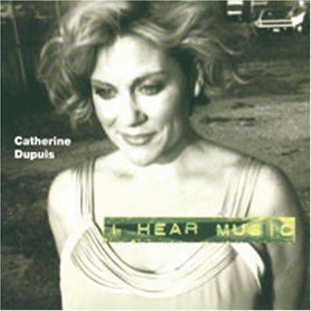 Catherine Dupuis   I Hear Music  Cd