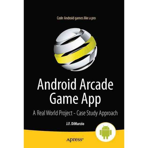 Android Arcade Game App: An Expert's Project - Case Study Approach