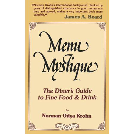 Menu Mystique : The Diner's Guide to Fine Food and Drink Menu Mystique: The Diner's Guide to Fine Food and Drink