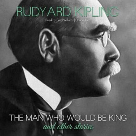 The Man Who Would Be King and Other Stories by Rudyard Kipling Unabridged 2012 CD ISBN-