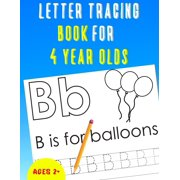 Letter Tracing Book for 4 Year Olds: Alphabet Tracing Book for 4 Year Olds / Notebook / Practice for Kids / Letter Writing Practice - Gift (Paperback)