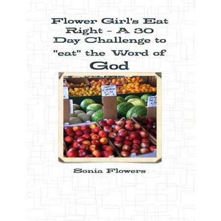 Flower Girl's Eat Right - A 30 Day Challenge to
