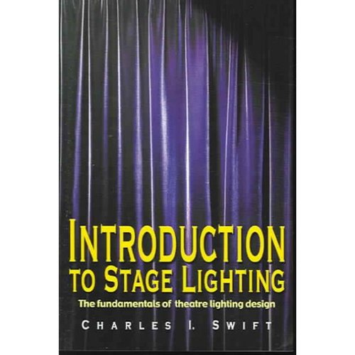 Introduction To Stage Lighting: the fundamentals of entertainment lighting design
