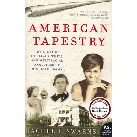 American Tapestry  The Story Of The Black  White  And Multiracial Ancestors Of Michelle Obama