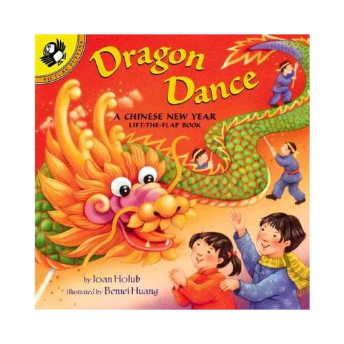 Dragon Dance a Chinese New Year: A Chinese New Year Lift-The-Flap Book