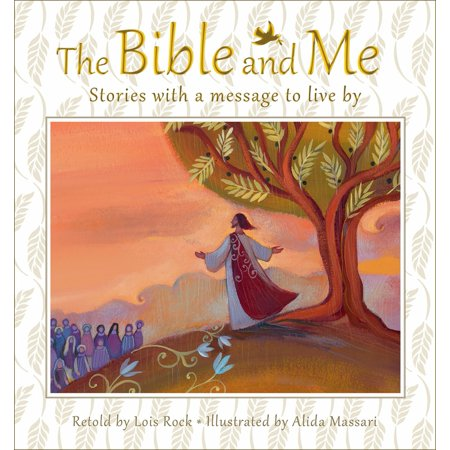 The Bible and Me : Stories with a Message to Live