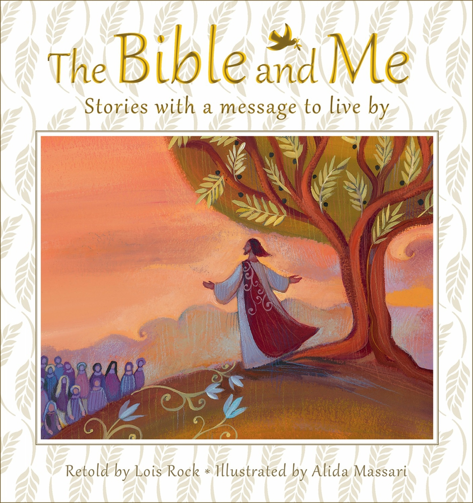 The Bible and Me : Stories with a Message to Live By